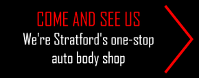 Come and See Us We're Stratford's one-stop auto body shop